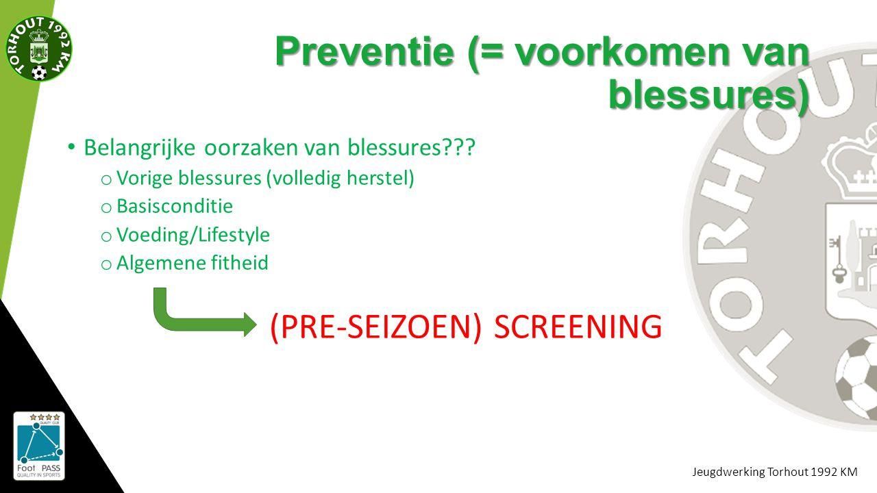 Preventie (= voorkomen van blessures)