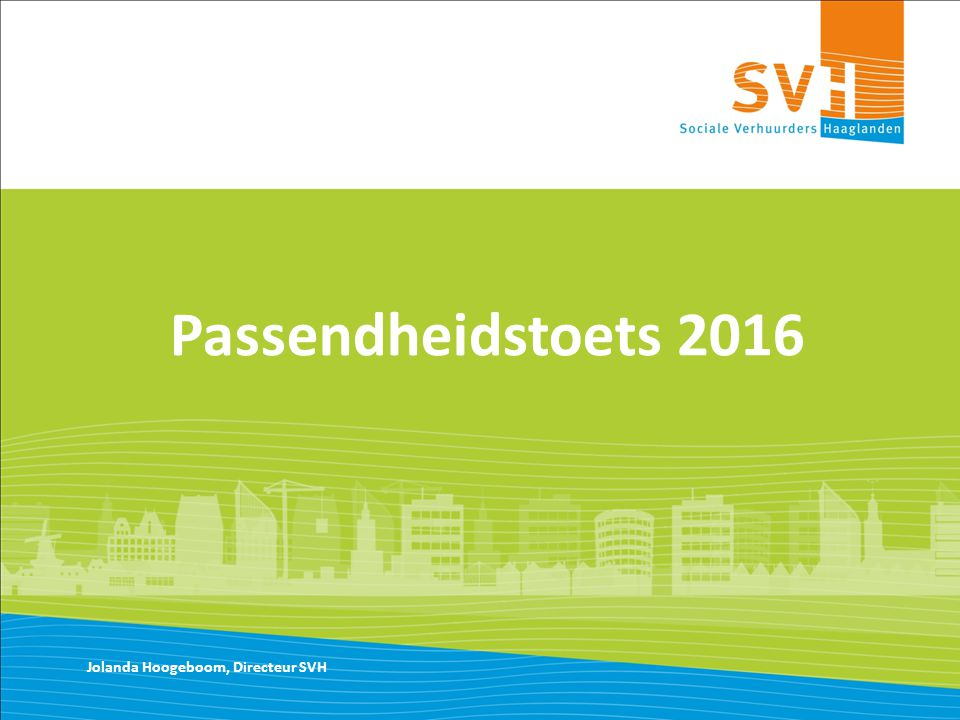 Passendheidstoets 2016 Jolanda Hoogeboom, Directeur SVH
