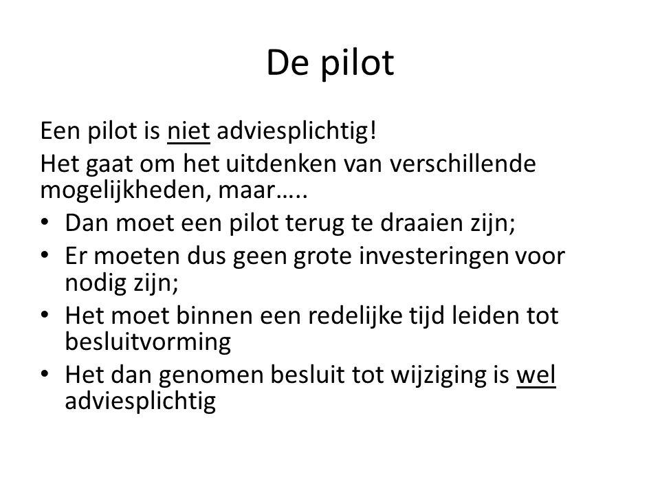 De pilot Een pilot is niet adviesplichtig!
