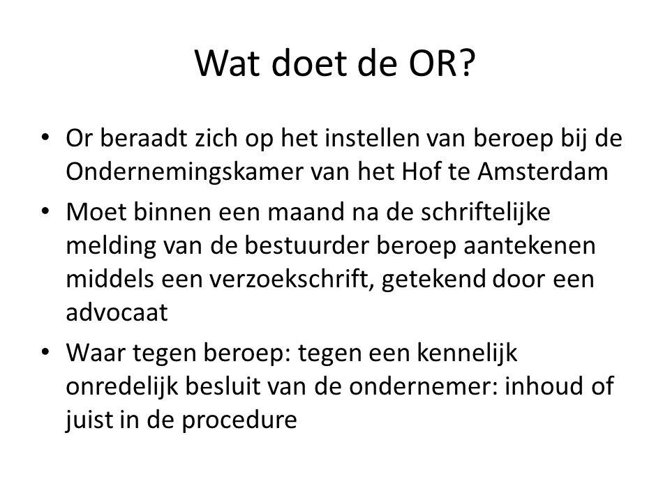 Wat doet de OR Or beraadt zich op het instellen van beroep bij de Ondernemingskamer van het Hof te Amsterdam.