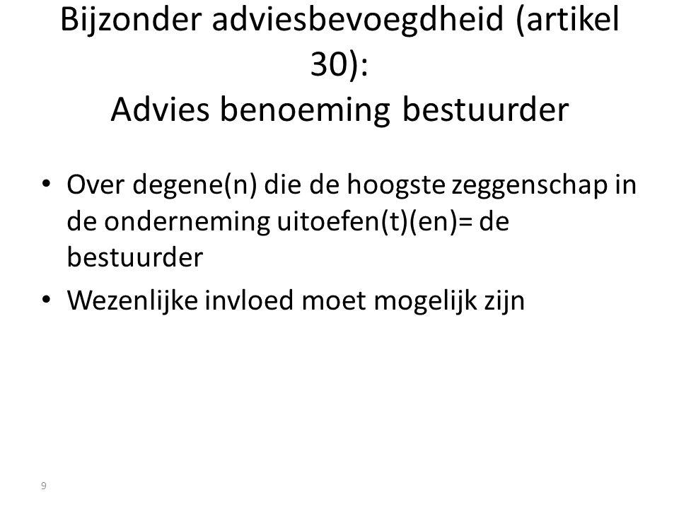 Bijzonder adviesbevoegdheid (artikel 30): Advies benoeming bestuurder