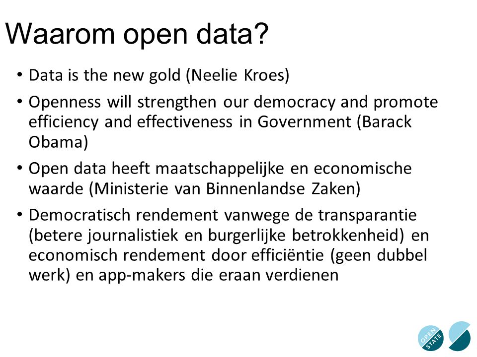 Waarom open data Data is the new gold (Neelie Kroes)