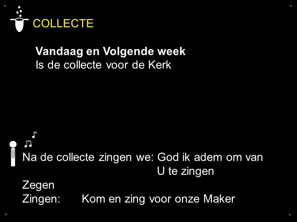 COLLECTE Vandaag en Volgende week Is de collecte voor de Kerk