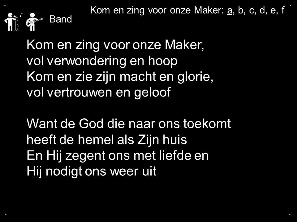 Kom en zing voor onze Maker, vol verwondering en hoop
