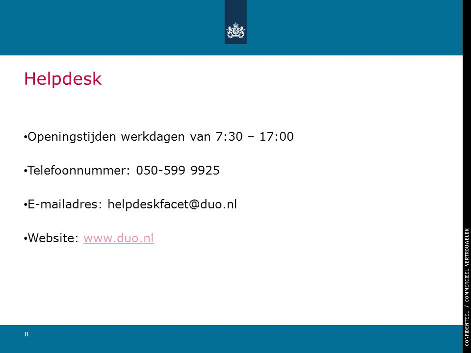 Helpdesk Openingstijden werkdagen van 7:30 – 17:00