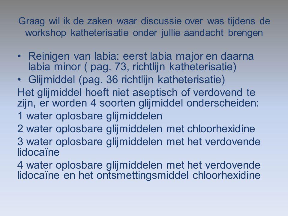 Glijmiddel (pag. 36 richtlijn katheterisatie)
