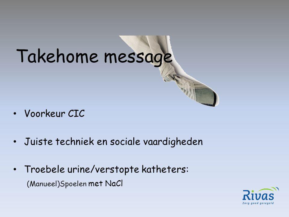 Takehome message Voorkeur CIC Juiste techniek en sociale vaardigheden