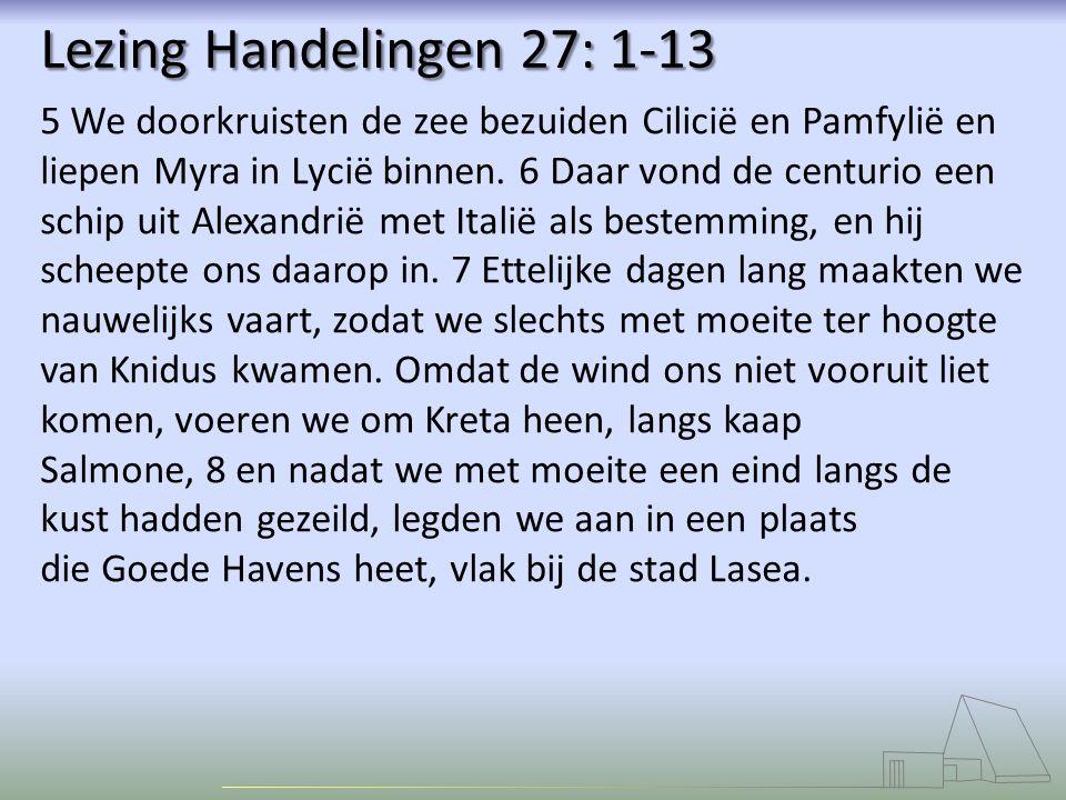 Lezing Handelingen 27: 1-13