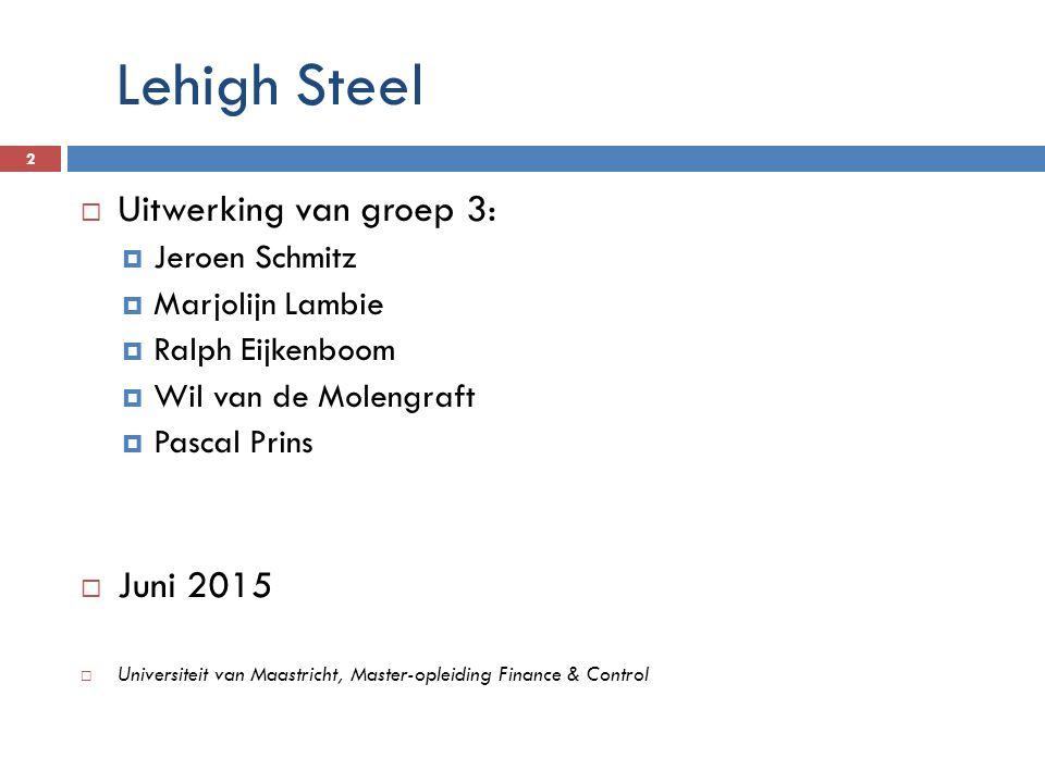 Lehigh Steel Uitwerking van groep 3: Juni 2015 Jeroen Schmitz
