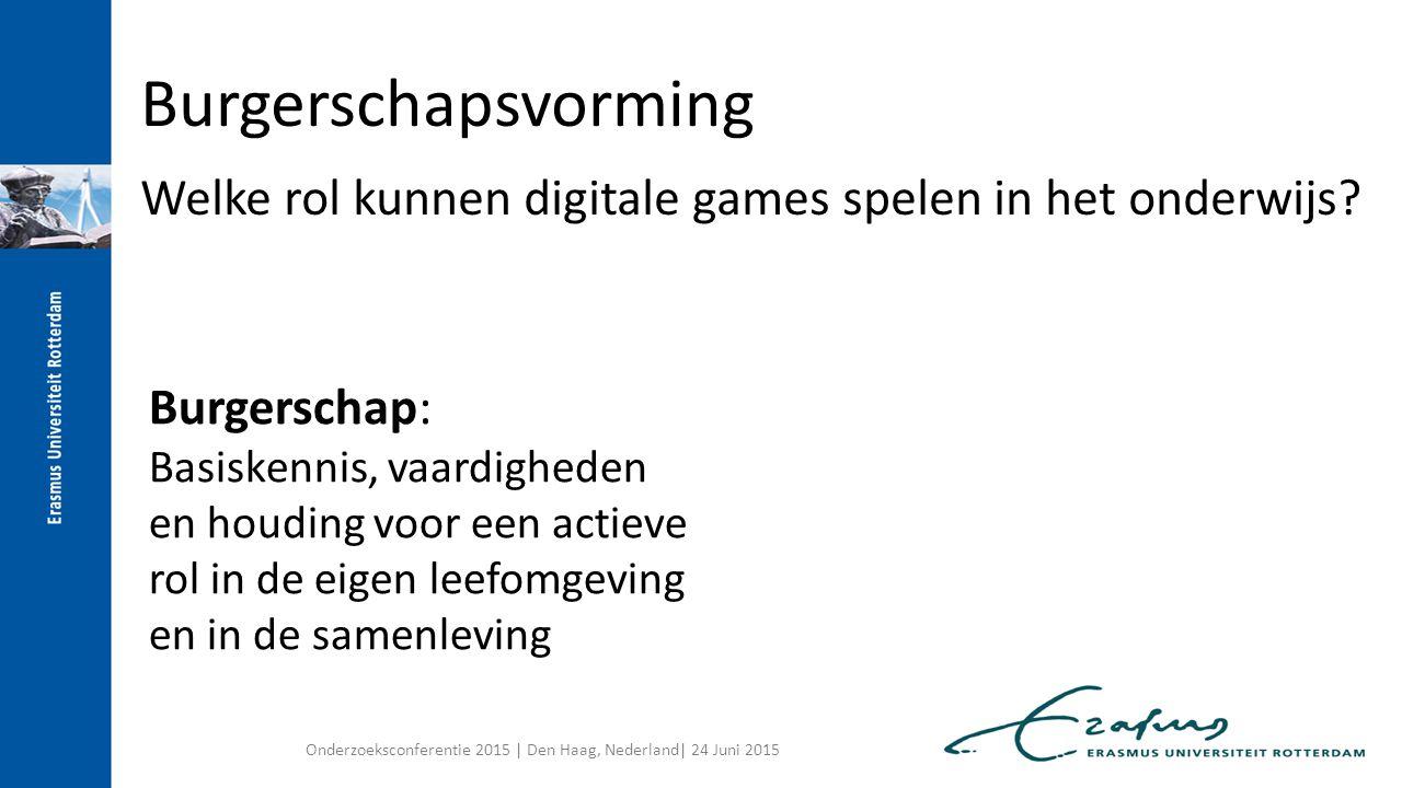 Burgerschapsvorming Welke rol kunnen digitale games spelen in het onderwijs Burgerschap: