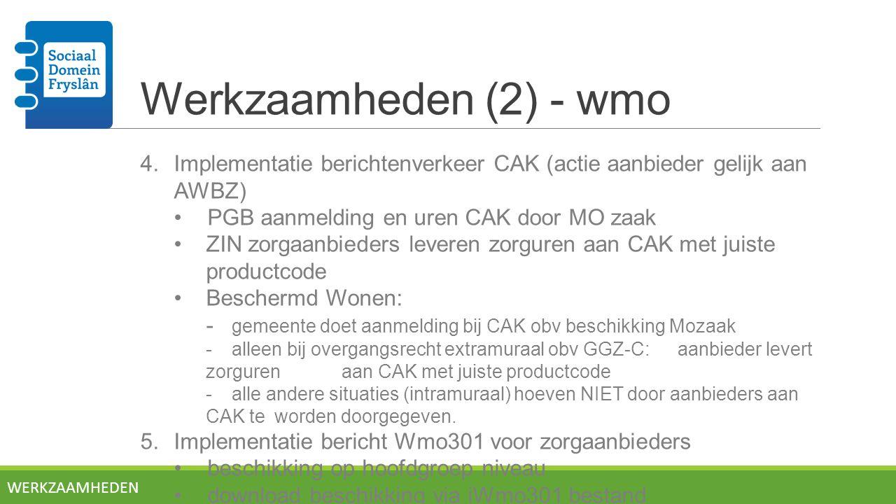 Werkzaamheden (2) - wmo Implementatie berichtenverkeer CAK (actie aanbieder gelijk aan AWBZ) PGB aanmelding en uren CAK door MO zaak.