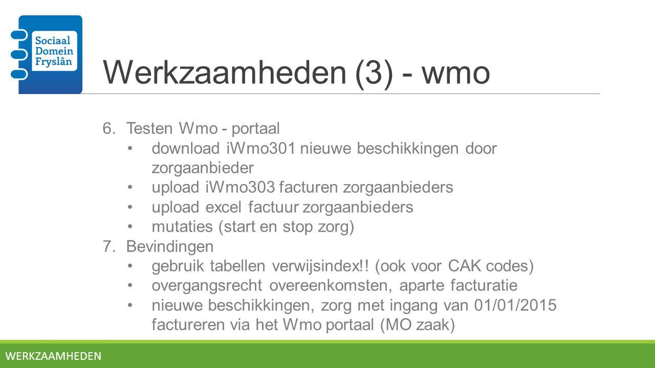 Werkzaamheden (3) - wmo 6. Testen Wmo - portaal