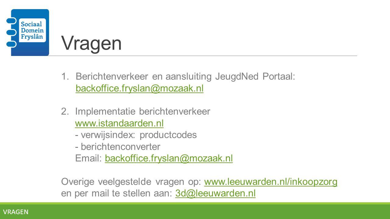 Vragen Berichtenverkeer en aansluiting JeugdNed Portaal: backoffice.fryslan@mozaak.nl. 2. Implementatie berichtenverkeer.