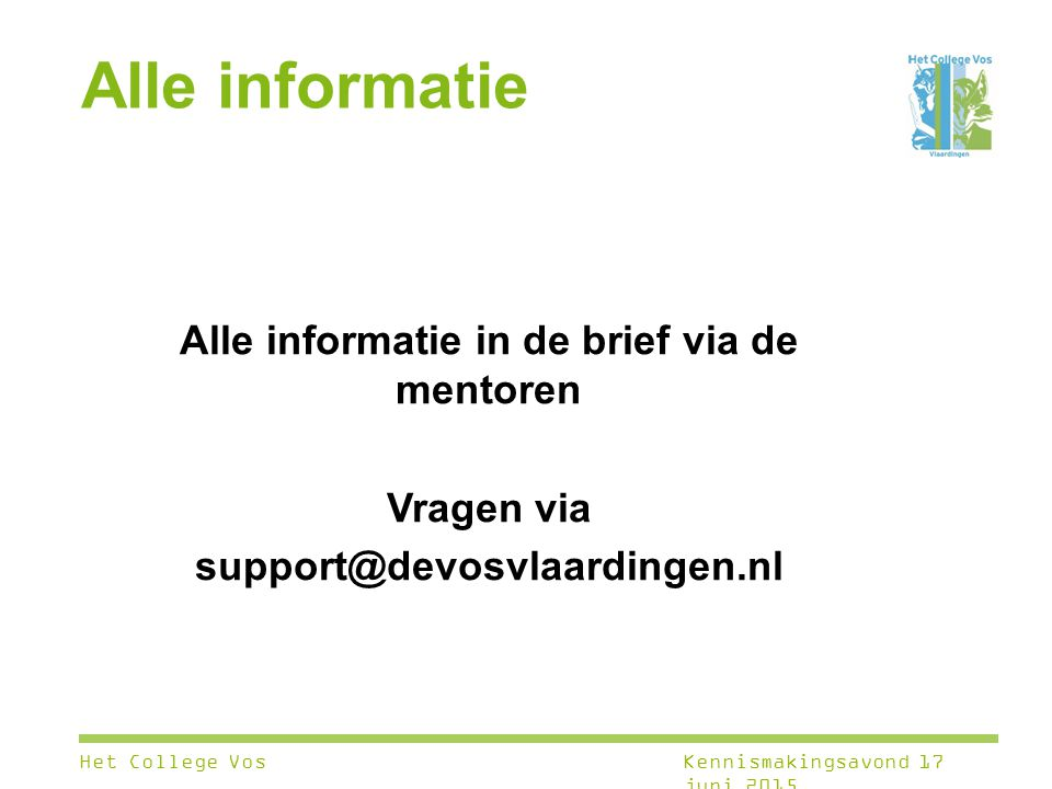 Alle informatie in de brief via de mentoren