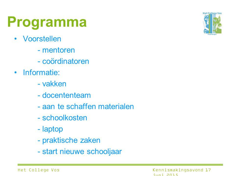 Programma Voorstellen - mentoren - coördinatoren Informatie: - vakken
