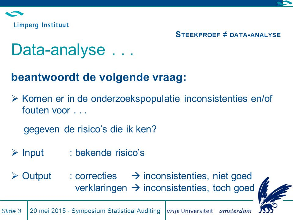 Steekproef ≠ data-analyse Data-analyse . . .