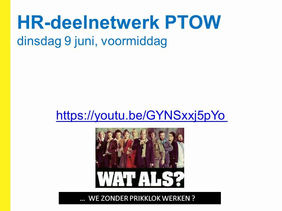 HR-deelnetwerk PTOW dinsdag 9 juni, voormiddag https://youtu