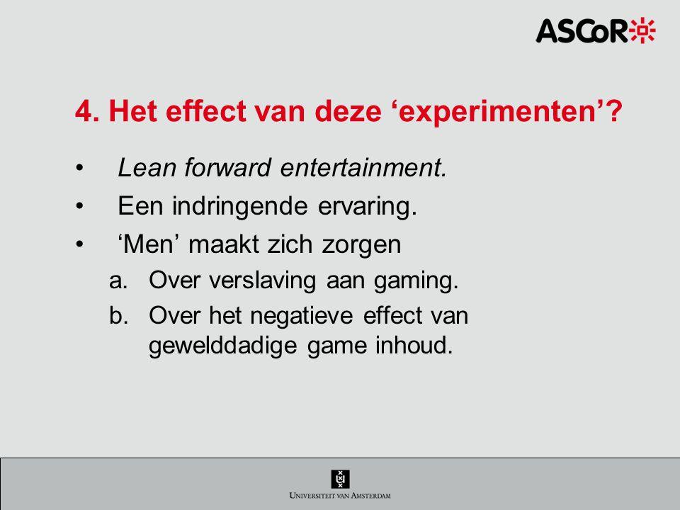 4. Het effect van deze 'experimenten'