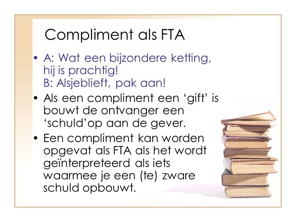 Compliment als FTA A: Wat een bijzondere ketting, hij is prachtig! B: Alsjeblieft, pak aan!