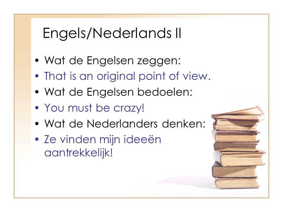 Engels/Nederlands II Wat de Engelsen zeggen:
