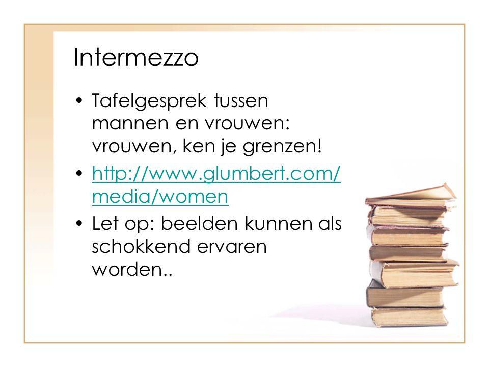 Intermezzo Tafelgesprek tussen mannen en vrouwen: vrouwen, ken je grenzen! http://www.glumbert.com/media/women.