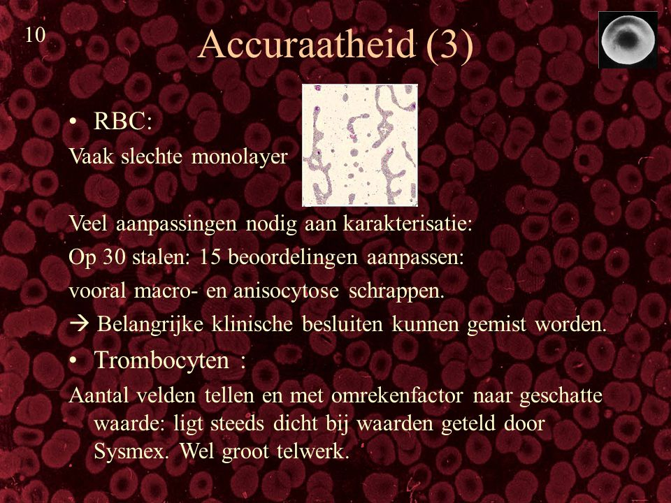 Accuraatheid (3) RBC: Trombocyten : Vaak slechte monolayer