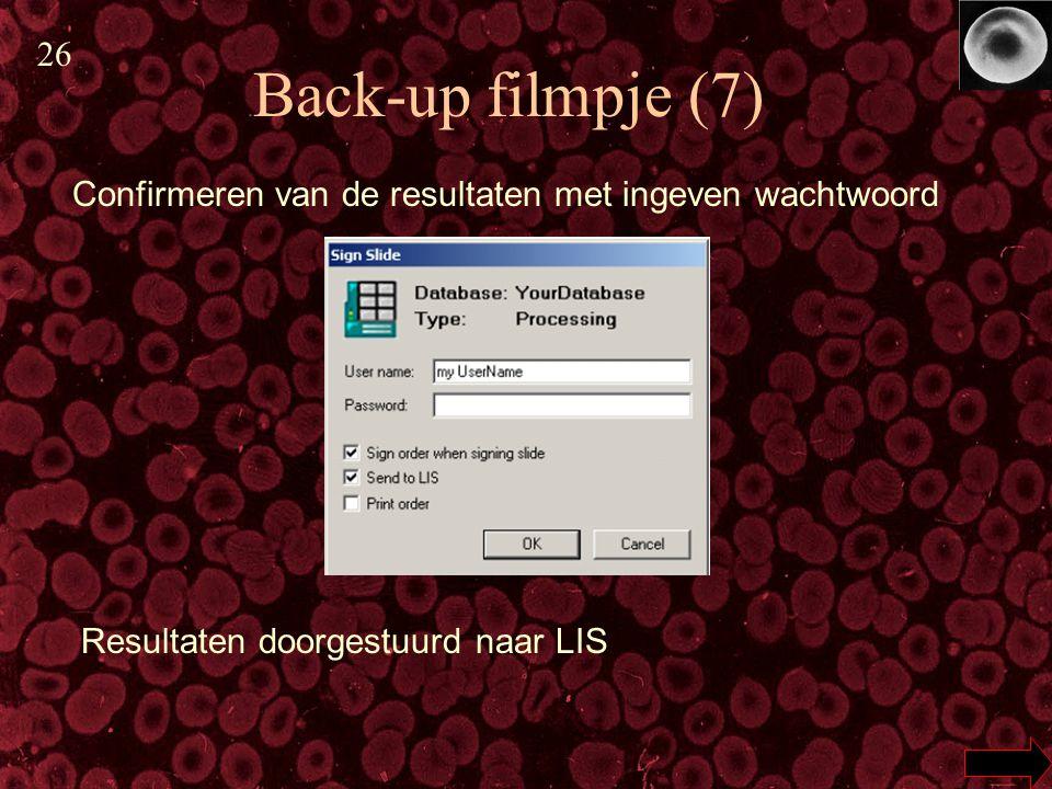 26 Back-up filmpje (7) Confirmeren van de resultaten met ingeven wachtwoord.