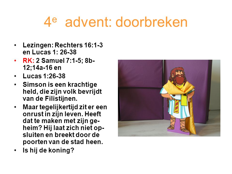 4e advent: doorbreken Lezingen: Rechters 16:1-3 en Lucas 1: 26-38