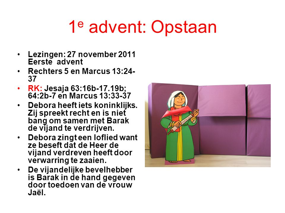 1e advent: Opstaan Lezingen: 27 november 2011 Eerste advent