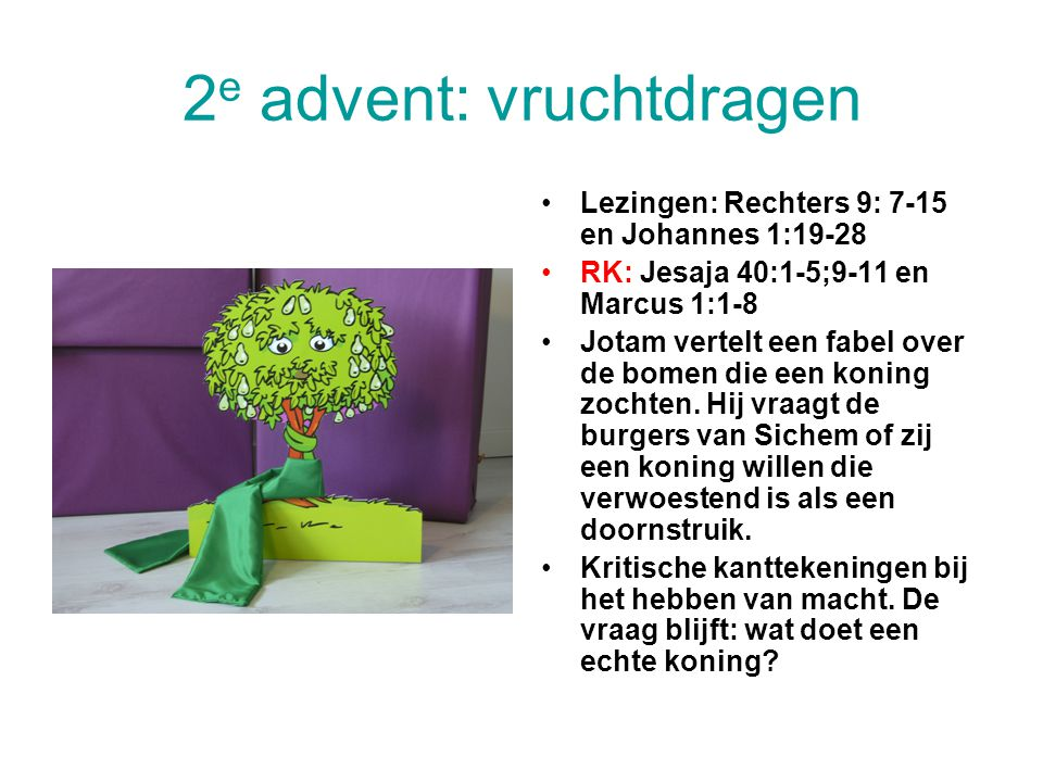 2e advent: vruchtdragen