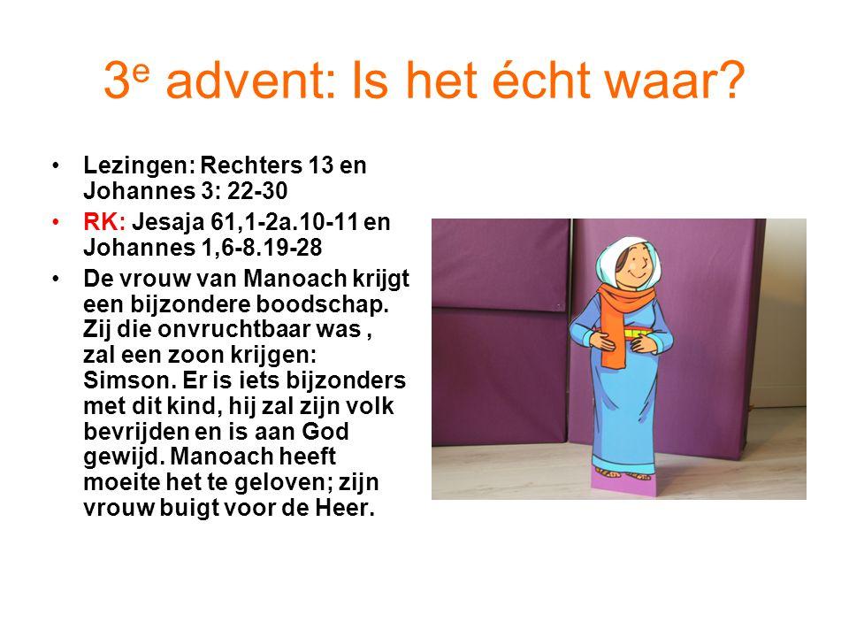 3e advent: Is het écht waar