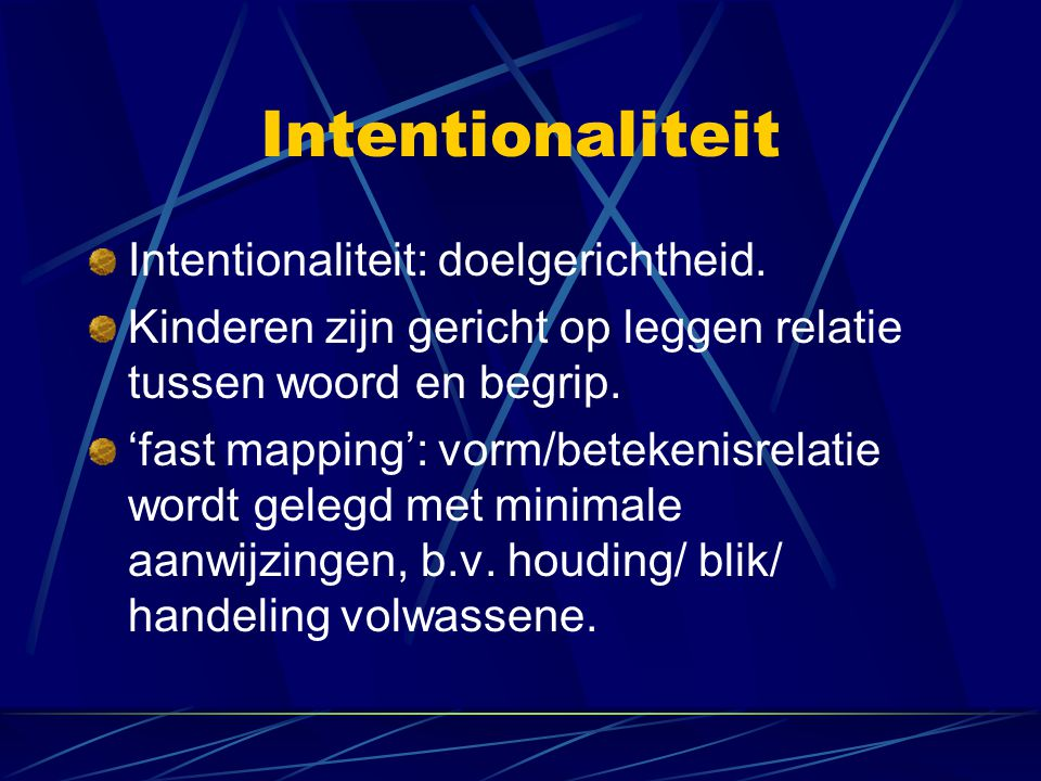Intentionaliteit Intentionaliteit: doelgerichtheid.