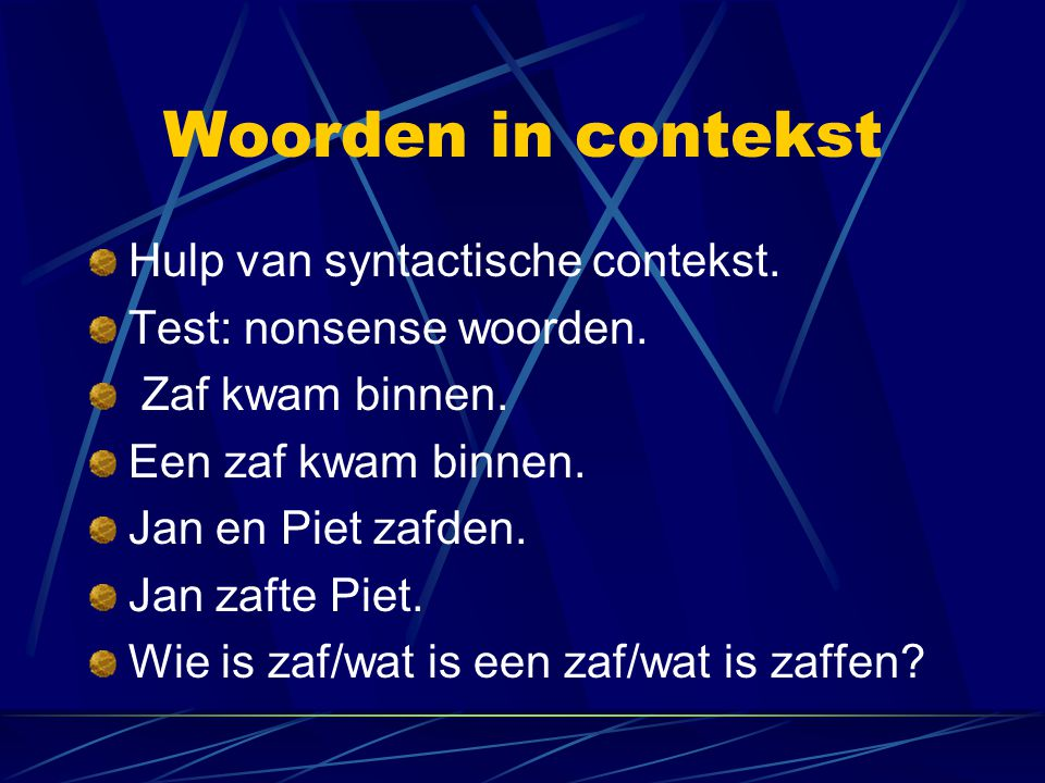 Woorden in contekst Hulp van syntactische contekst.