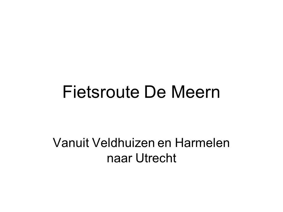 Vanuit Veldhuizen en Harmelen naar Utrecht