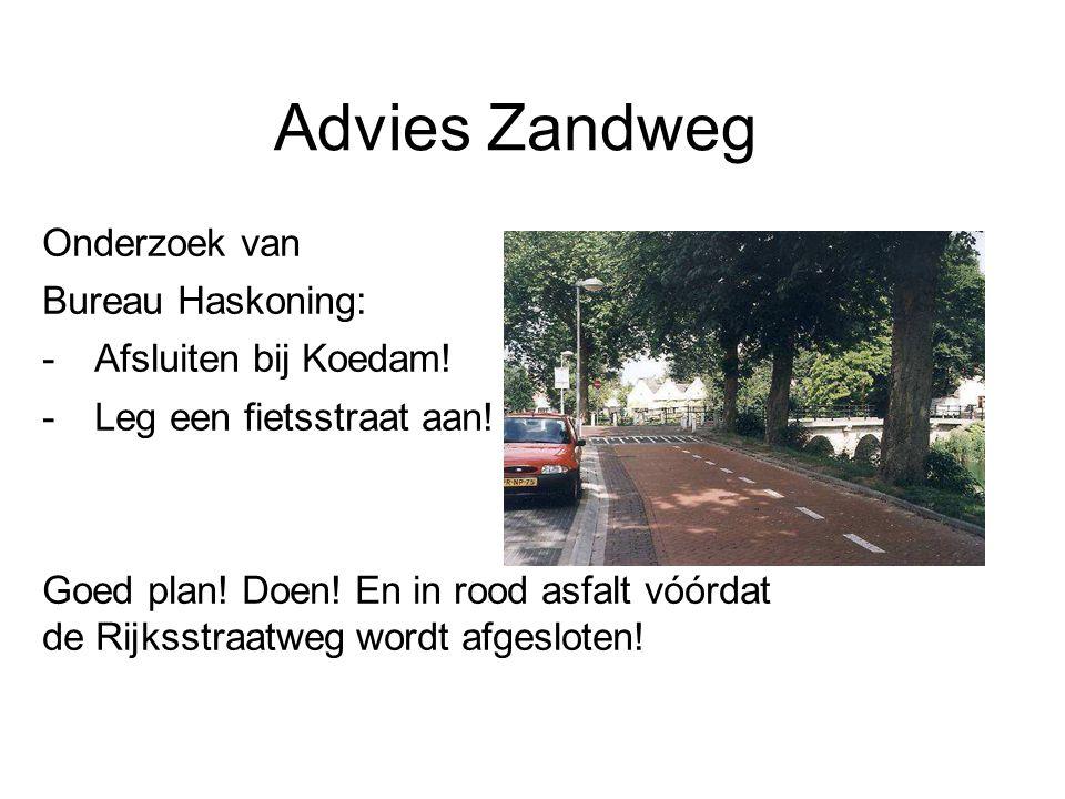 Advies Zandweg Onderzoek van Bureau Haskoning: - Afsluiten bij Koedam!