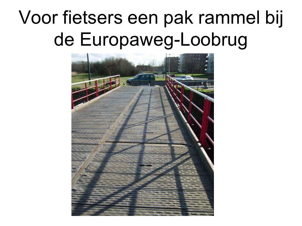 Voor fietsers een pak rammel bij de Europaweg-Loobrug