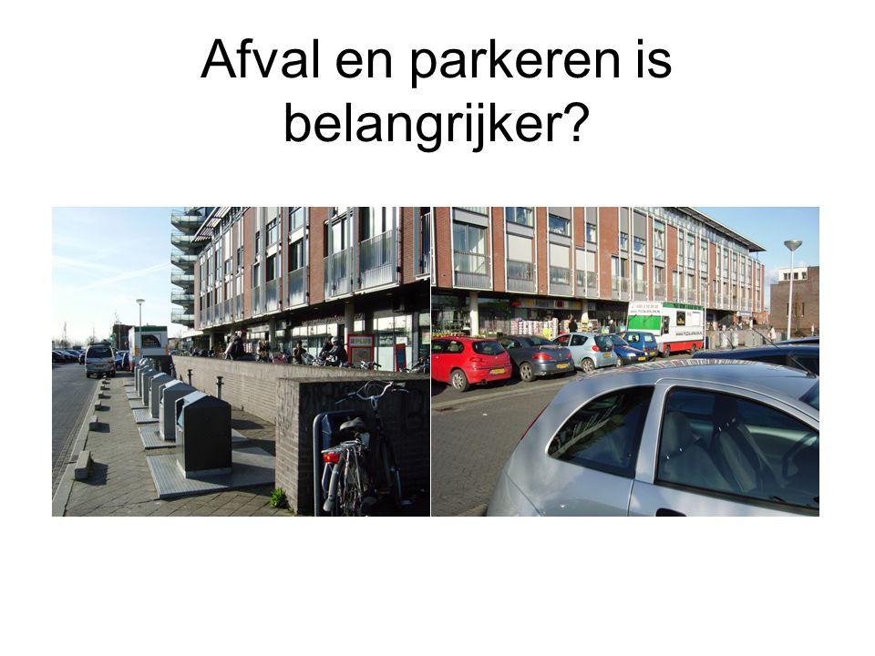 Afval en parkeren is belangrijker