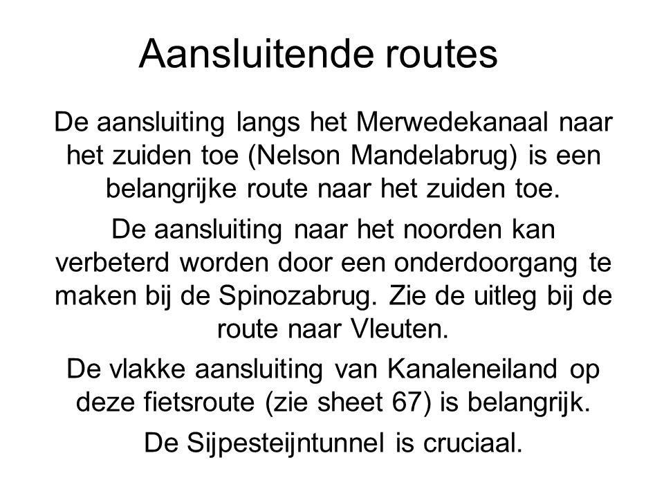 De Sijpesteijntunnel is cruciaal.‏