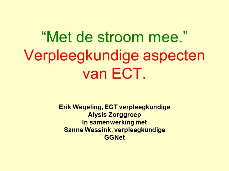 Met de stroom mee. Verpleegkundige aspecten van ECT.