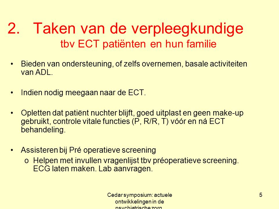 Taken van de verpleegkundige tbv ECT patiënten en hun familie