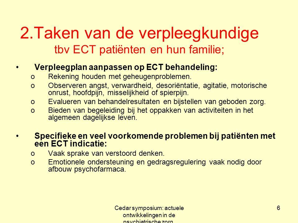 2.Taken van de verpleegkundige tbv ECT patiënten en hun familie;