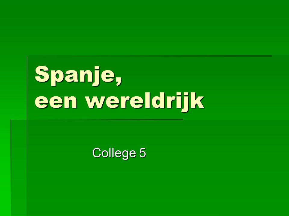 Spanje, een wereldrijk College 5