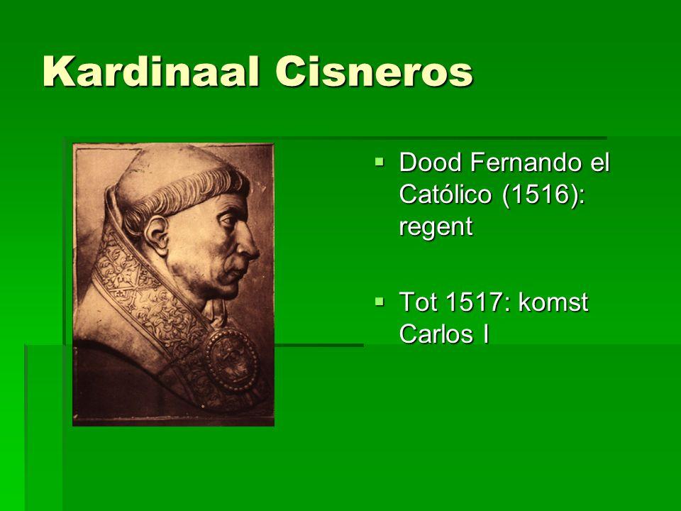 Kardinaal Cisneros Dood Fernando el Católico (1516): regent