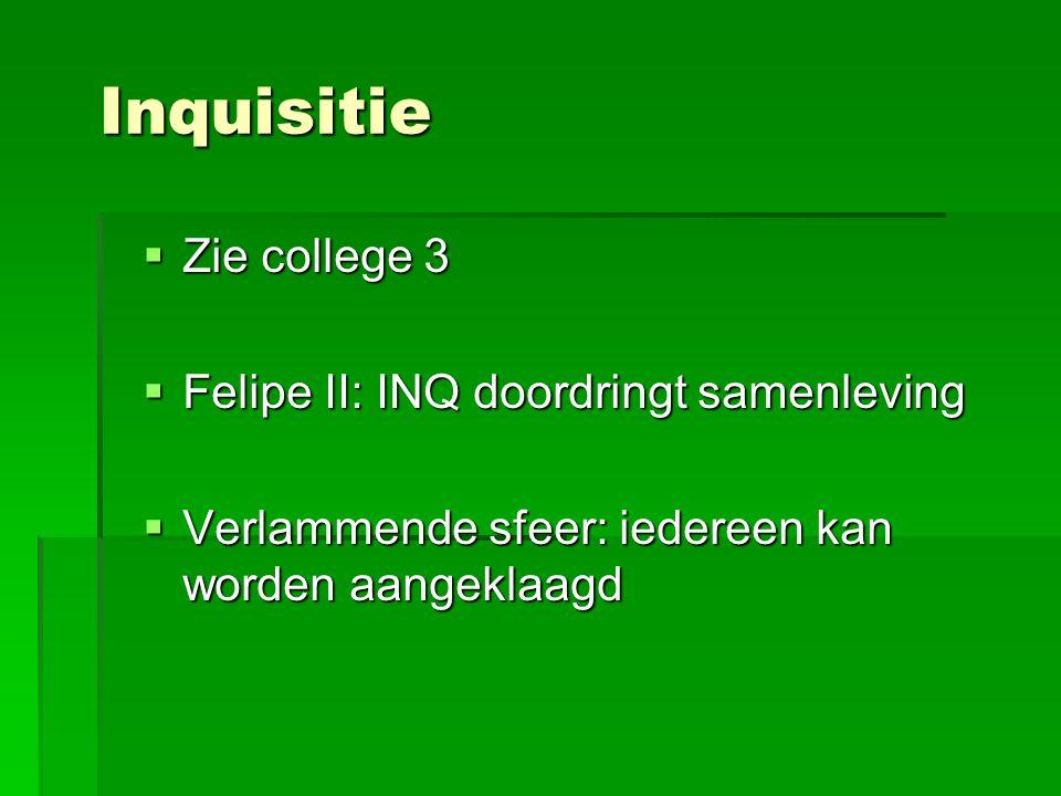 Inquisitie Zie college 3 Felipe II: INQ doordringt samenleving