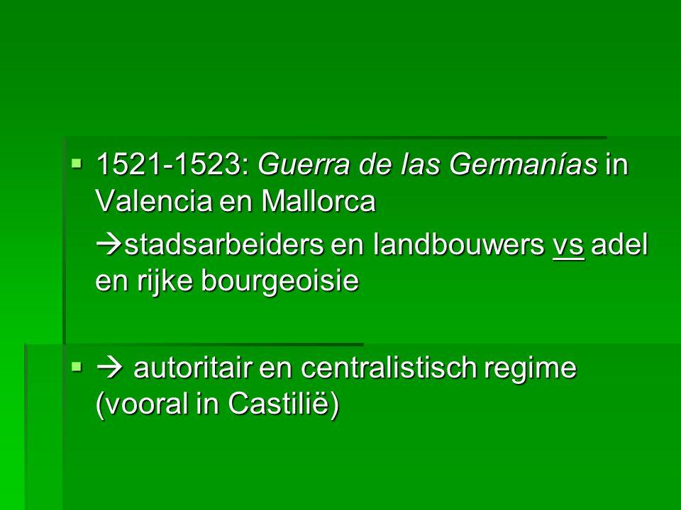1521-1523: Guerra de las Germanías in Valencia en Mallorca