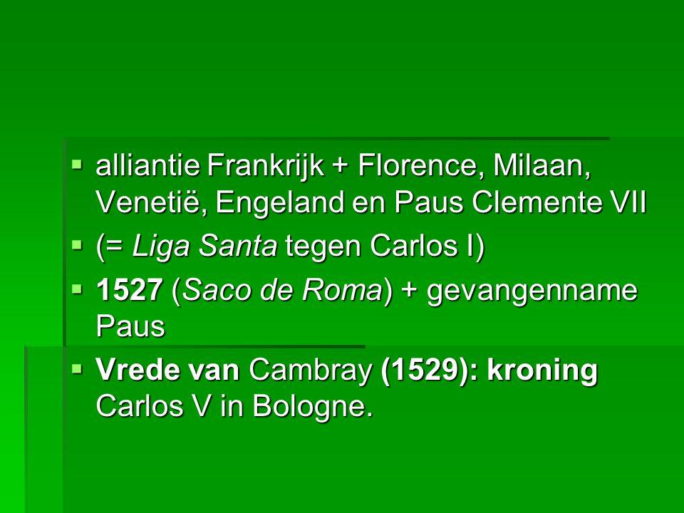 alliantie Frankrijk + Florence, Milaan, Venetië, Engeland en Paus Clemente VII