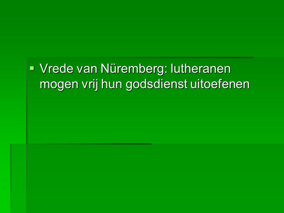 Vrede van Nüremberg: lutheranen mogen vrij hun godsdienst uitoefenen