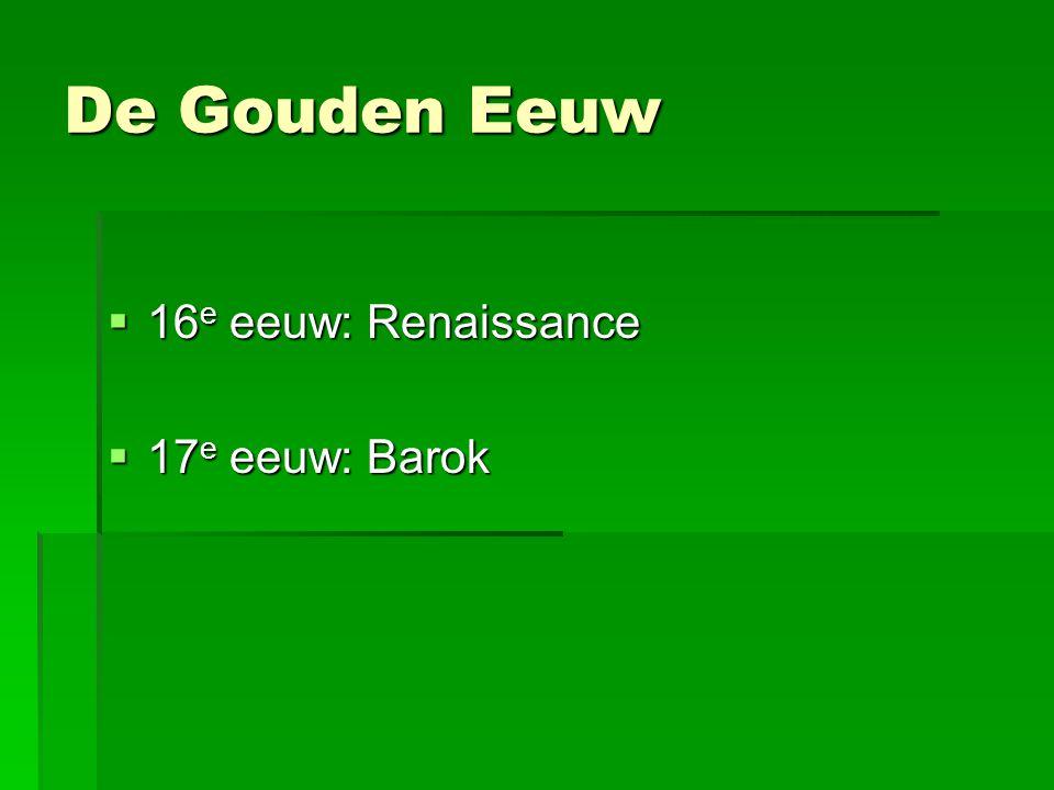 De Gouden Eeuw 16e eeuw: Renaissance 17e eeuw: Barok 6 @q1