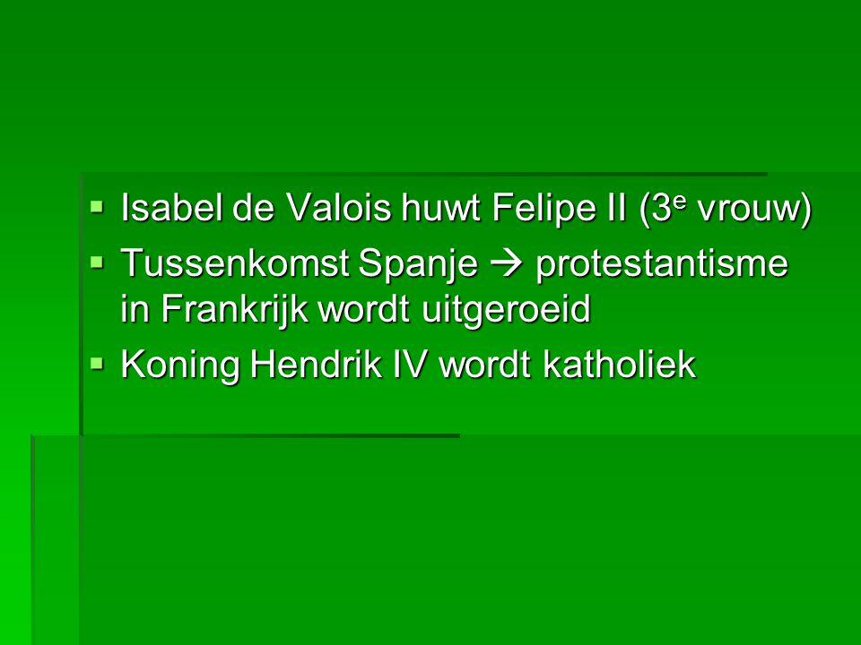 Isabel de Valois huwt Felipe II (3e vrouw)