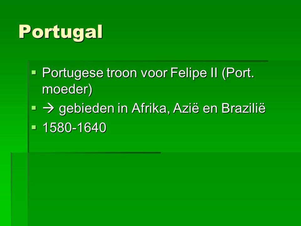 Portugal Portugese troon voor Felipe II (Port. moeder)